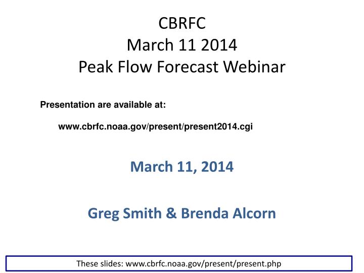 Cbrfc march 11 2014 peak flow forecast webinar