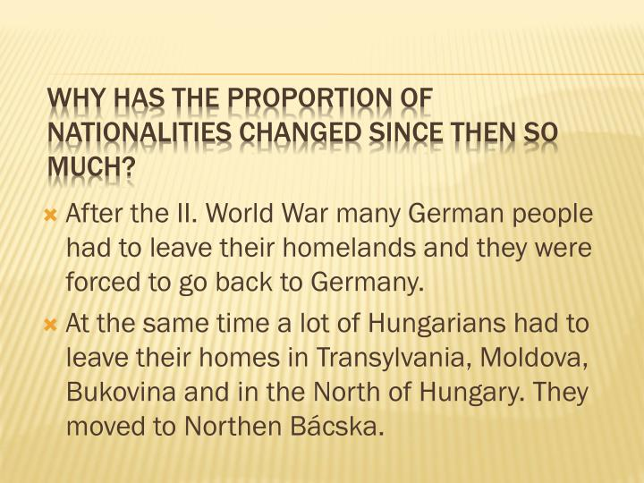 After the II. World War many German people had to leave their homelands and they were forced to go back to Germany.