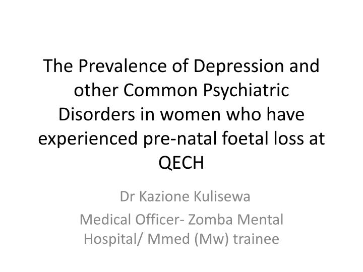 The Prevalence of Depression and other Common Psychiatric  Disorders in women who have experienced p...