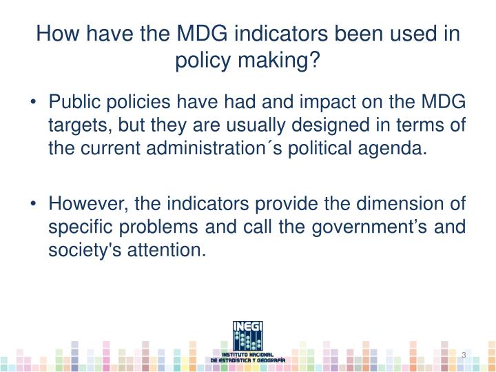 How have the mdg indicators been used in policy making