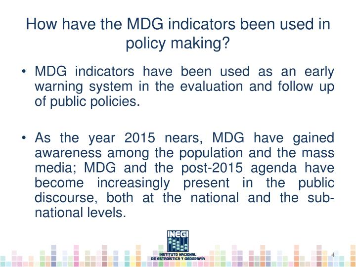 How have the MDG indicators been used in policy making?