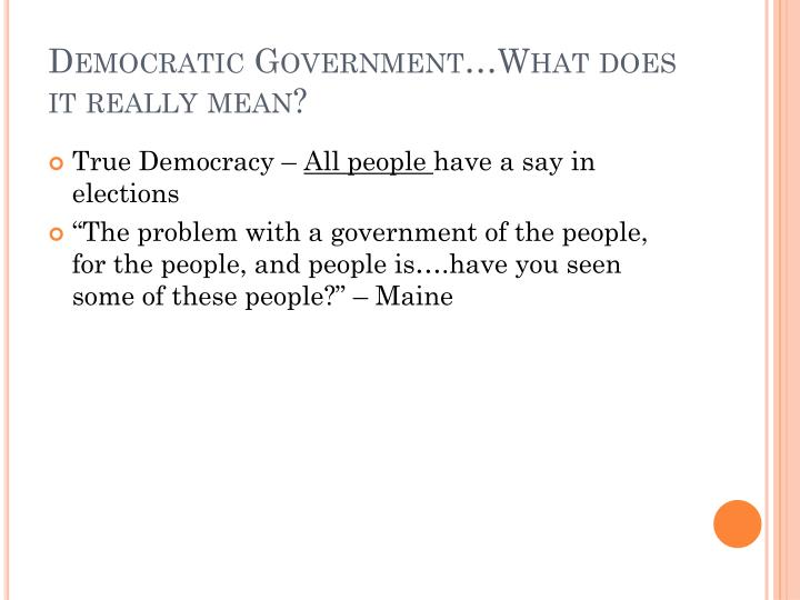 Democratic Government…What does it really mean?