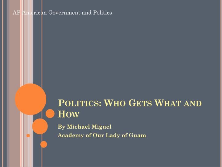 politics who gets what and how