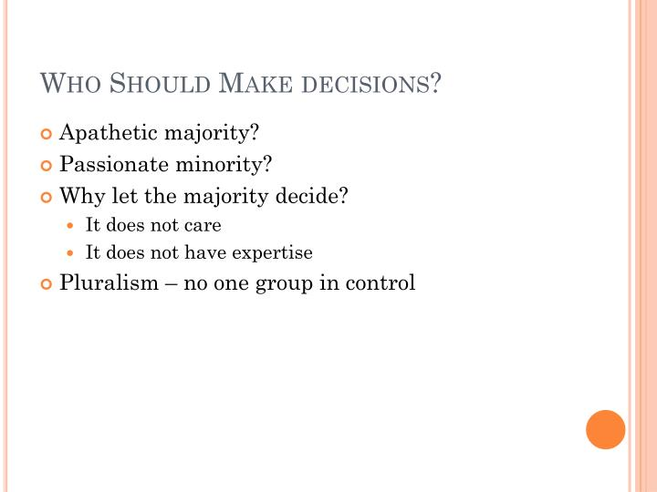 Who Should Make decisions?