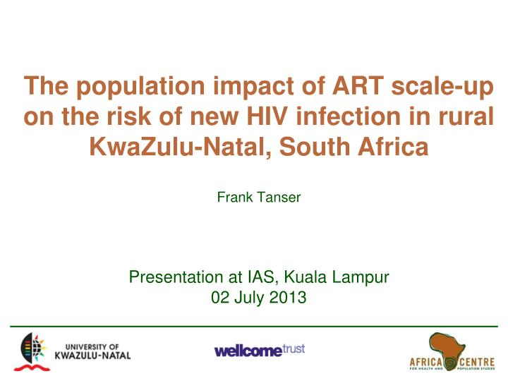 The population impact of ART scale-up on the risk of new HIV infection in rural KwaZulu-Natal, South Africa