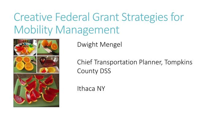 Creative Federal Grant Strategies for Mobility Management