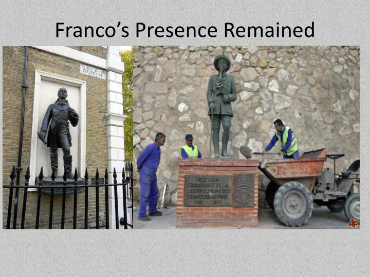 Franco's Presence Remained