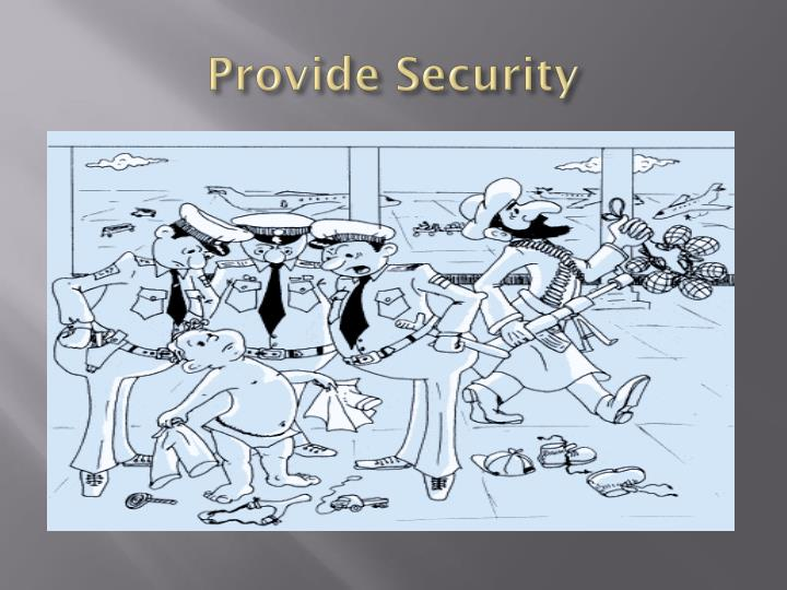 Provide Security