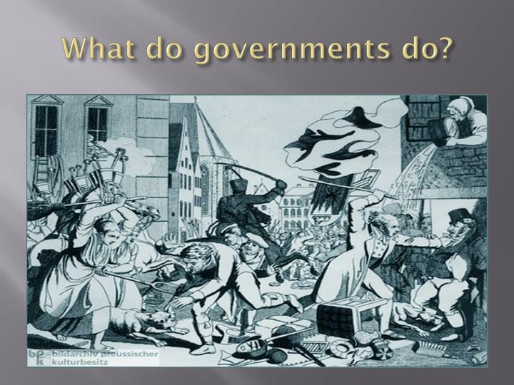 What do governments do?