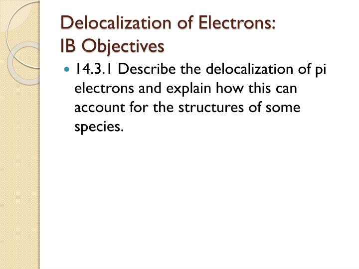 Delocalization of Electrons:
