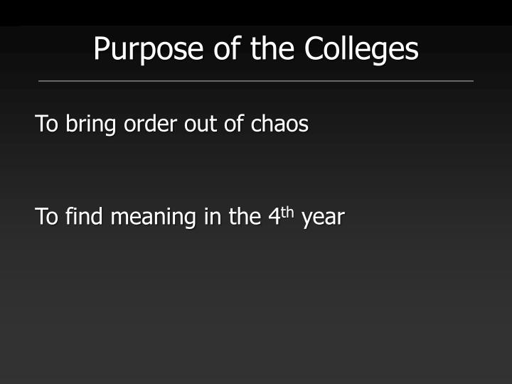 Purpose of the Colleges