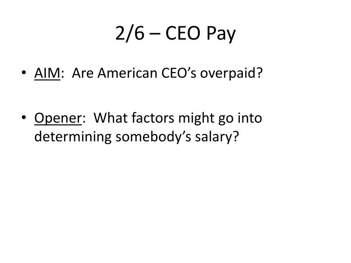 2/6 – CEO Pay
