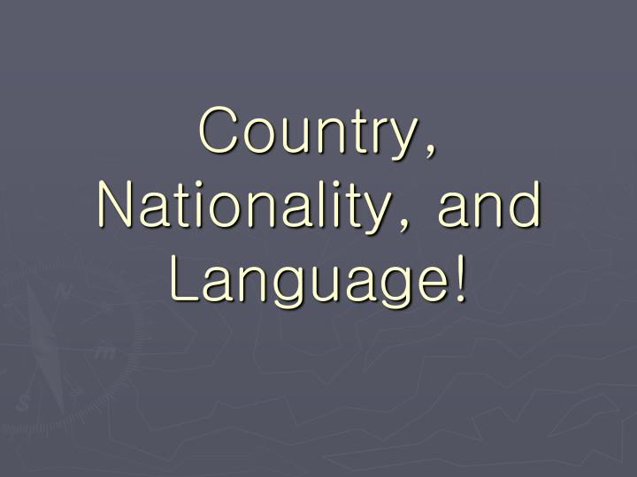 country nationality and language