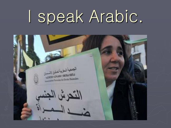 I speak Arabic.