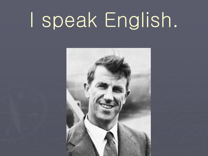 I speak English.