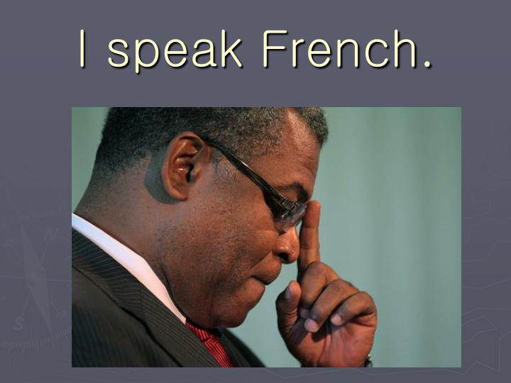 I speak French.