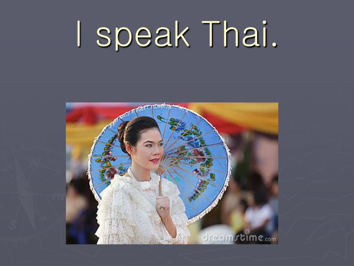 I speak Thai.