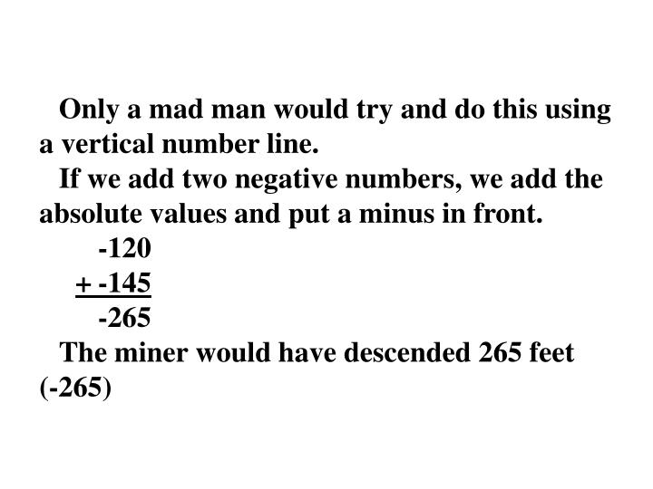 Only a mad man would try and do this using a vertical number line.