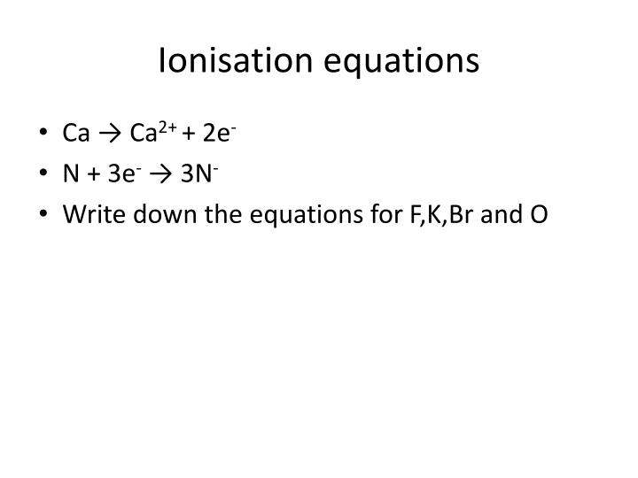 Ionisation equations