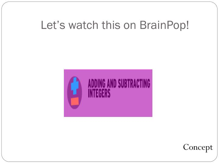 Let's watch this on BrainPop!