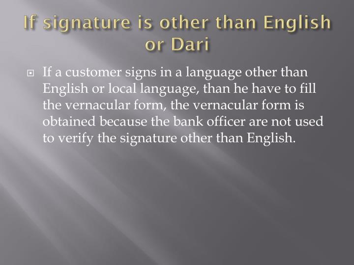 If signature is other than English or Dari