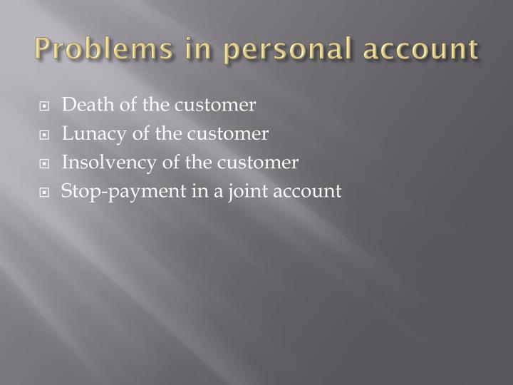 Problems in personal account