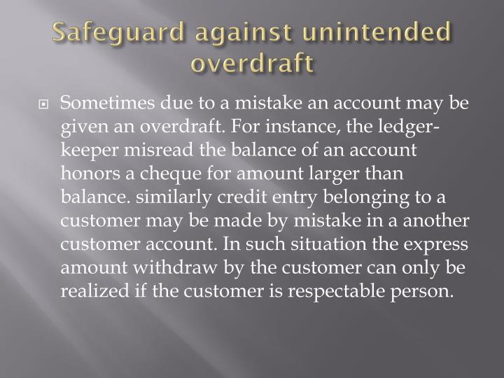 Safeguard against unintended overdraft