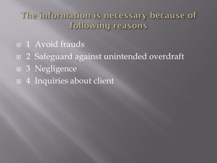 The information is necessary because of following reasons