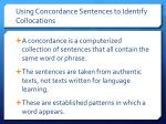 using concordance sentences to identify collocations1