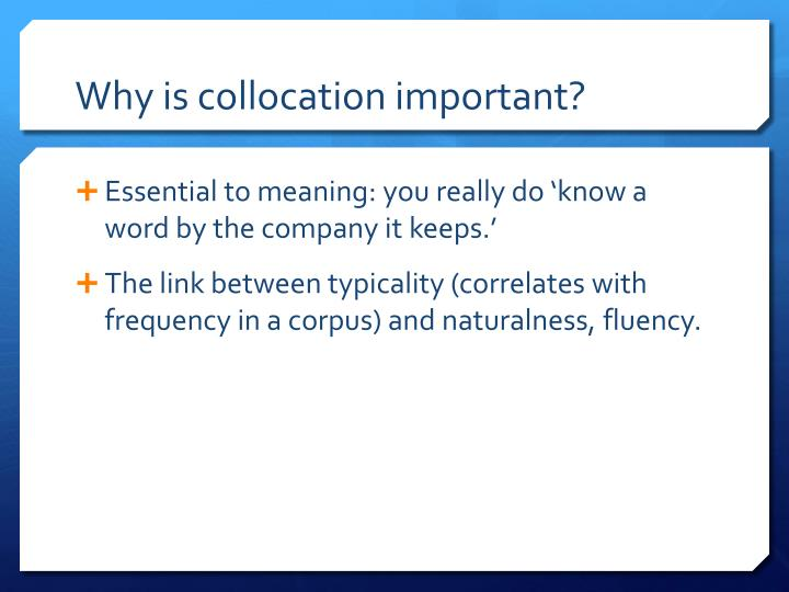Why is collocation important?