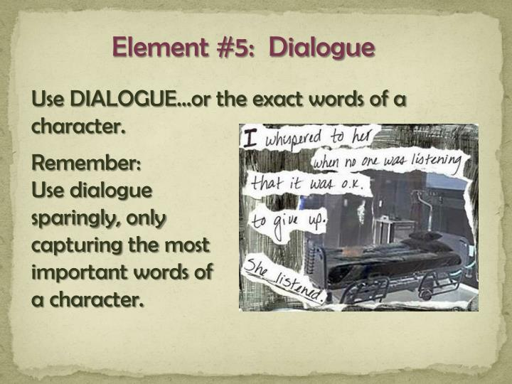 Element #5:  Dialogue
