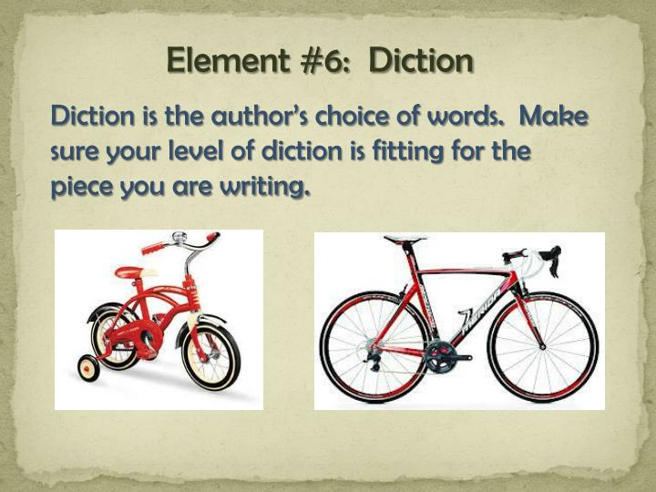 Element #6:  Diction