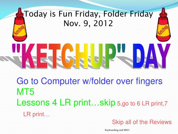 Today is Fun Friday, Folder Friday