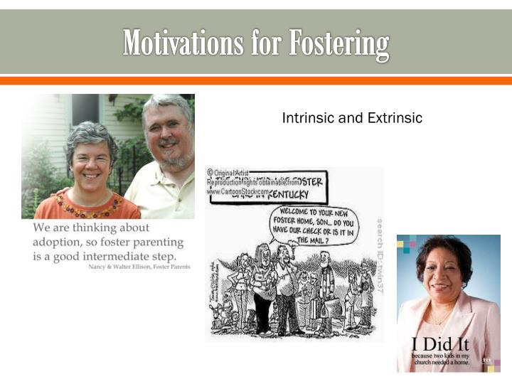 Motivations for Fostering