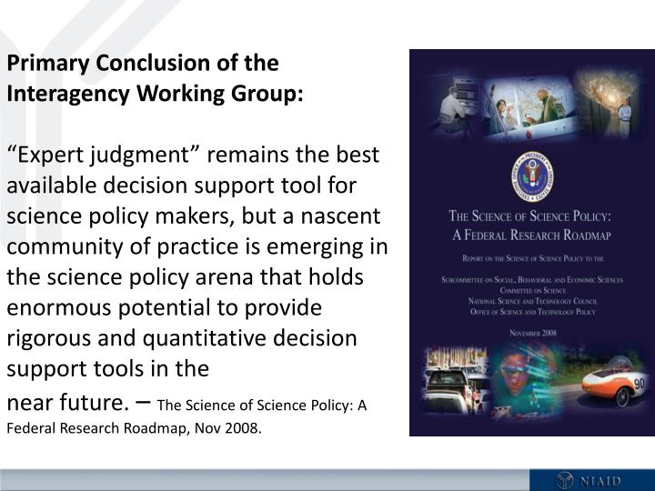 Primary Conclusion of the Interagency Working Group: