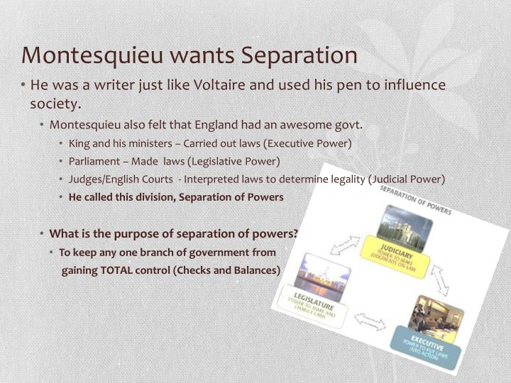 Montesquieu wants Separation