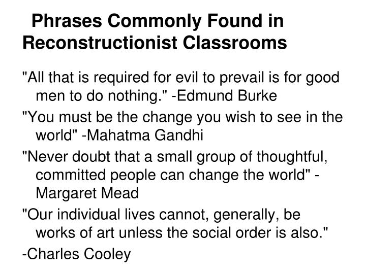 Phrases Commonly Found in Reconstructionist Classrooms