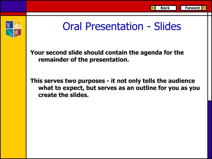 Your second slide should contain the agenda for the remainder of the presentation.