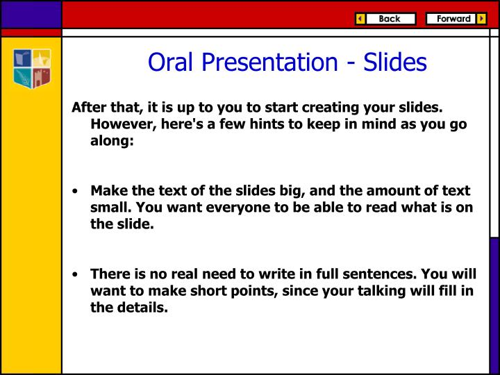 After that, it is up to you to start creating your slides. However, here's a few hints to keep in mind as you go along: