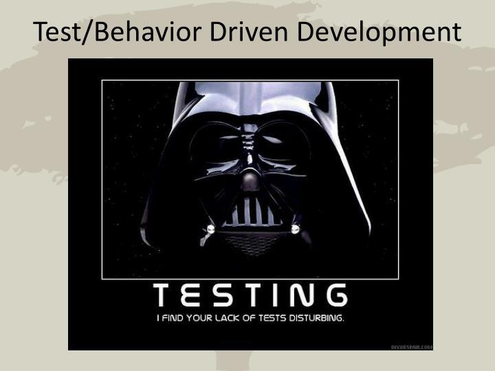 Test/Behavior Driven Development