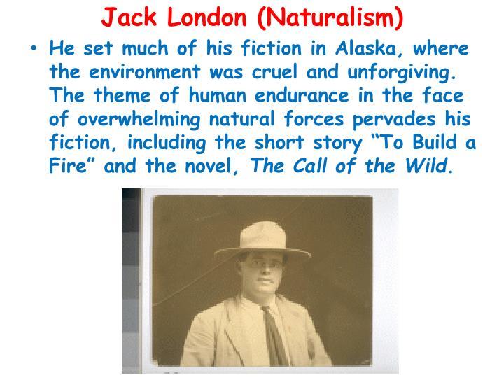 Jack London (Naturalism)