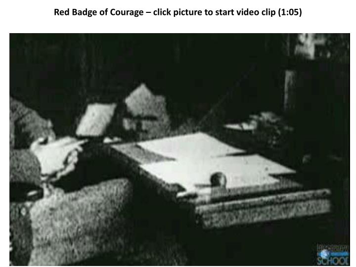 Red Badge of Courage – click picture to start video clip (1:05)