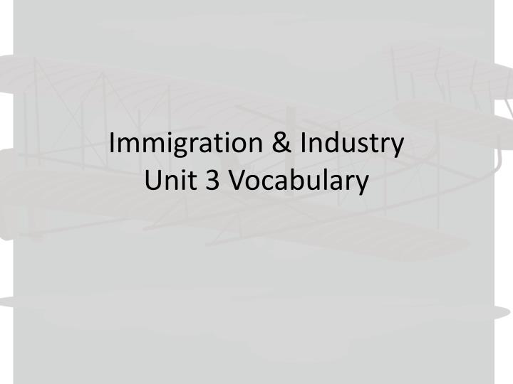 immigration industry unit 3 vocabulary