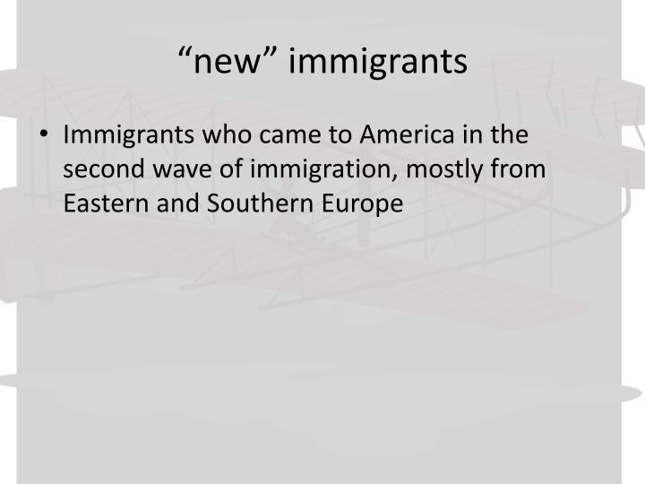 """new"" immigrants"