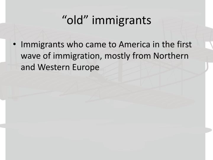 """""""old"""" immigrants"""