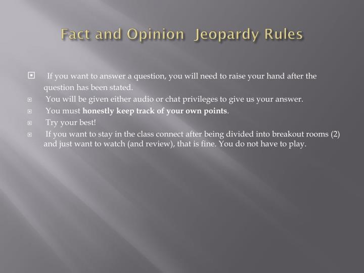 Fact and opinion jeopardy rules