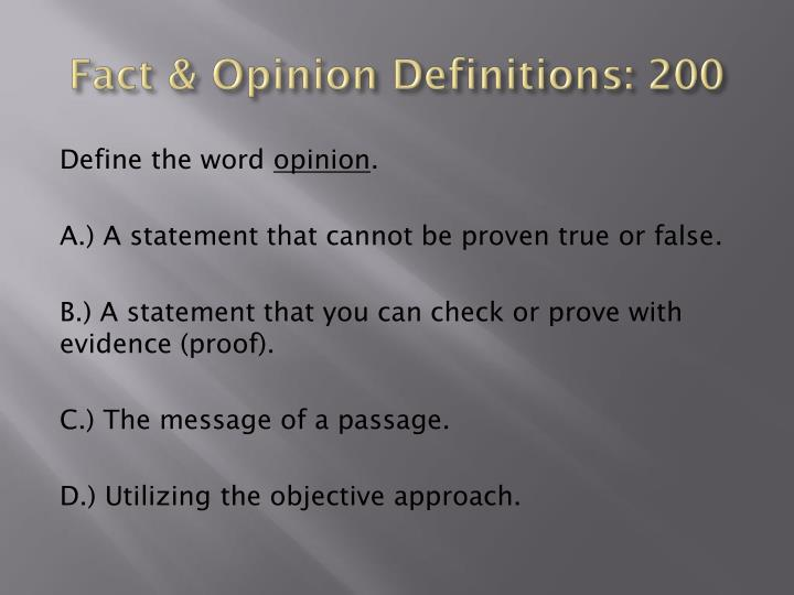 Fact & Opinion Definitions: 200