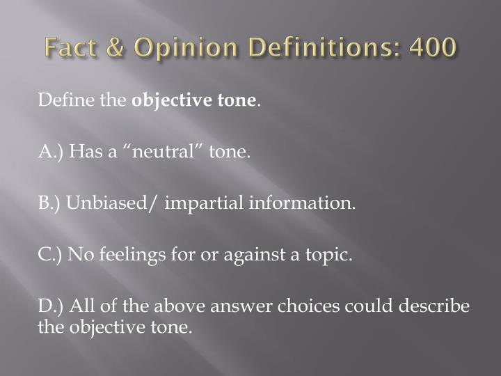 Fact & Opinion Definitions: 400