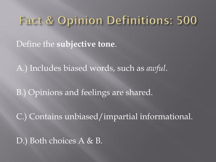 Fact & Opinion Definitions: 500
