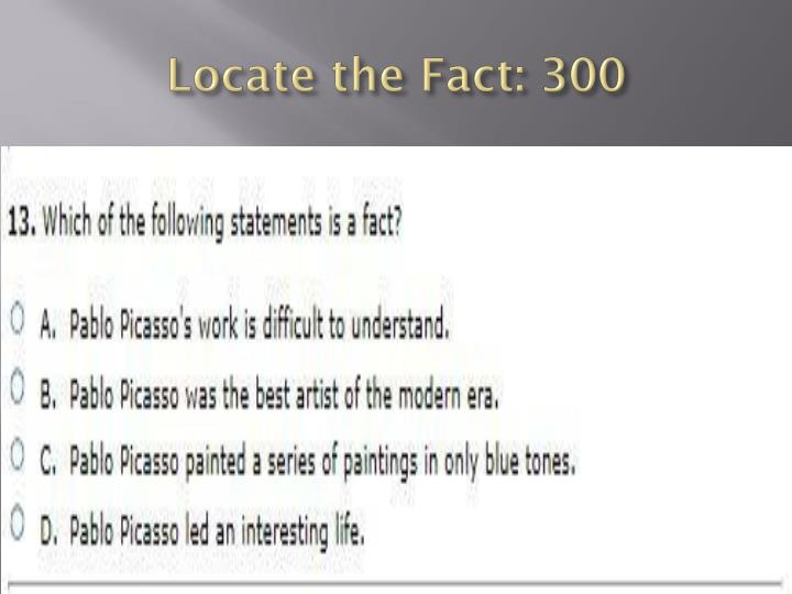 Locate the Fact: 300